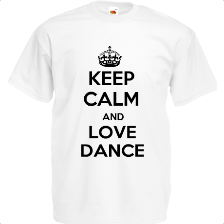 Koszulka KOPIA KEEP CALM AND LOVE DANCE