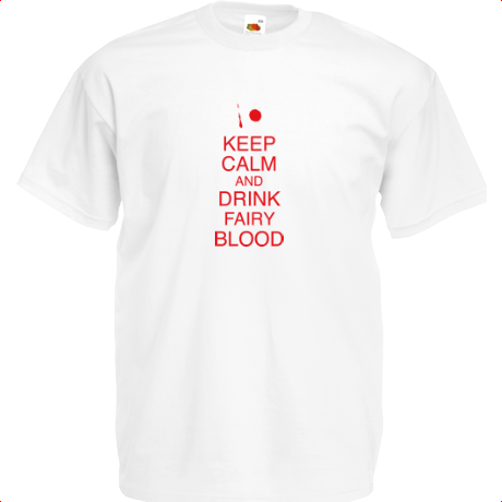 Koszulka Keep Calm and Drink Fairy Blood