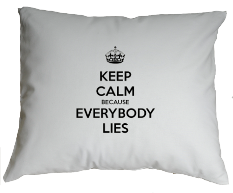 Poduszka Keep Calm Because Everybody Lies