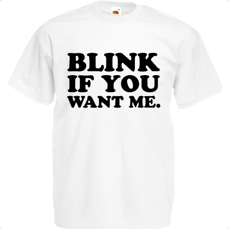 Koszulka Blink If You Want Me