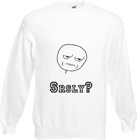 Bluza Teen Collection: Srsly?
