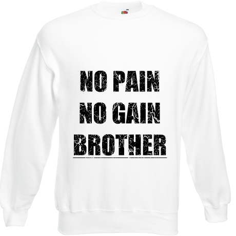 Bluza NO PAIN NO GAIN BROTHER  CLASSIC