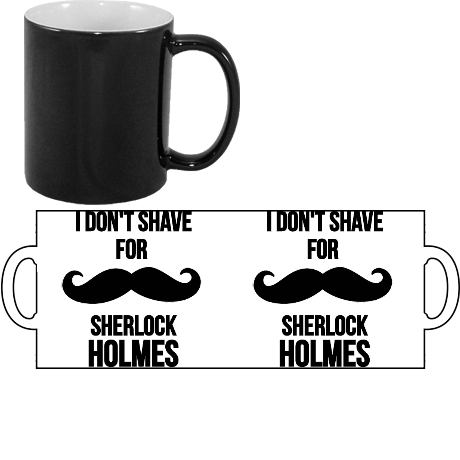 Magiczny kubek I don't shave for Sherlock Holmes