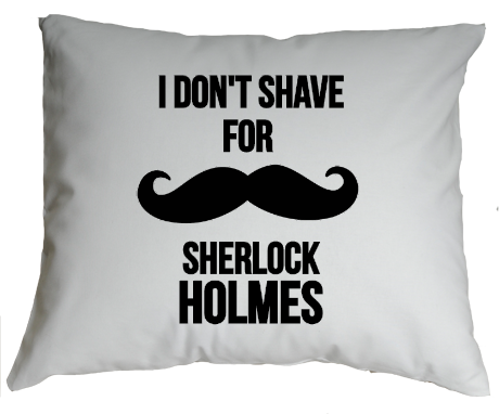 Poduszka I don't shave for Sherlock Holmes