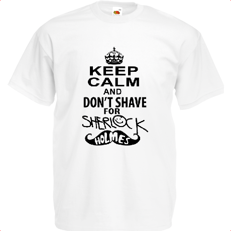 Koszulka keep calm and don't shave for sherlock holmes