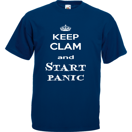 Koszulka Keep clam and start panic