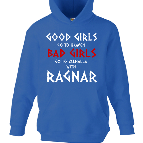 Dziecięca bluza z kapturem Good Girls Go to Heaven, Bad Girls Go To Valhalla with Ragnar