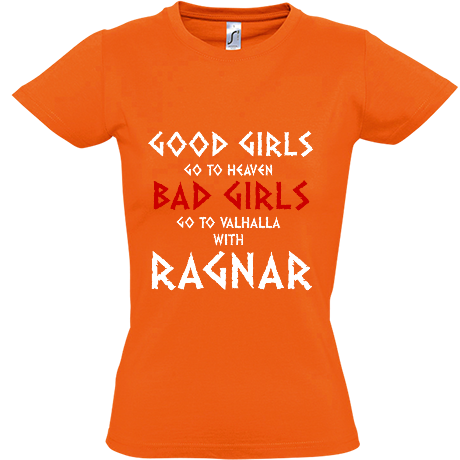 Koszulka damska Good Girls Go to Heaven, Bad Girls Go To Valhalla with Ragnar