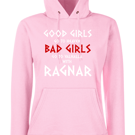 Damska bluza z kapturem Good Girls Go to Heaven, Bad Girls Go To Valhalla with Ragnar