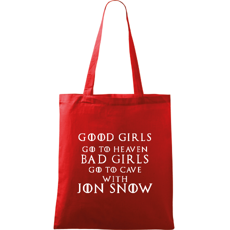 Torba z nadrukiem Good Girls Go to Heaven, Bad Girls Go To Cave with Jon Snow