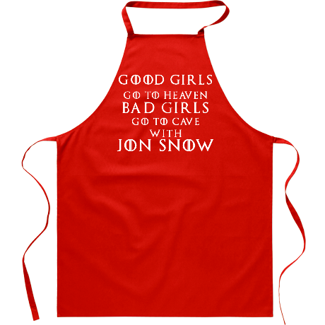 Fartuch Good Girls Go to Heaven, Bad Girls Go To Cave with Jon Snow