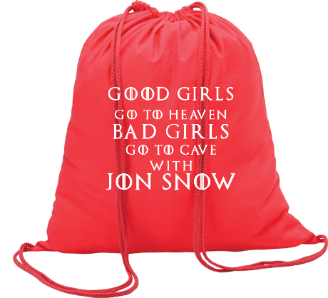 Worek Good Girls Go to Heaven, Bad Girls Go To Cave with Jon Snow