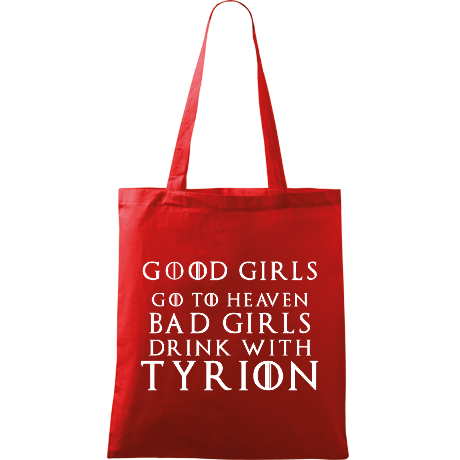 Torba Good Girls Go to Heaven, Bad Girls Drink with Tyrion