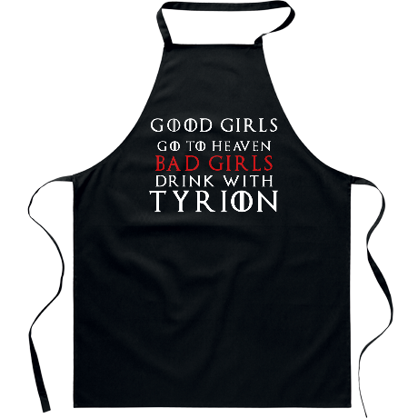 Fartuch Good Girls Go to Heaven, Bad Girls Drink with Tyrion