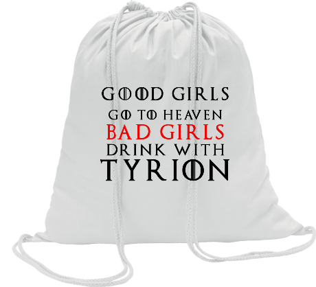 Worek Good Girls Go to Heaven, Bad Girls Drink with Tyrion