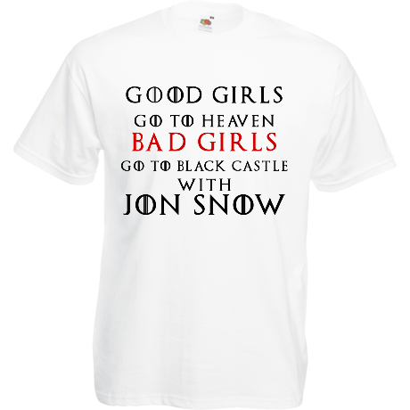 Koszulka Good Girls Go to Heaven, Bad Girls Go To Black Castle with Jon Snow
