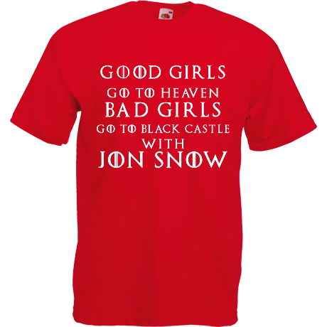 Koszulka z nadrukiem Good Girls Go to Heaven, Bad Girls Go To Black Castle with Jon Snow