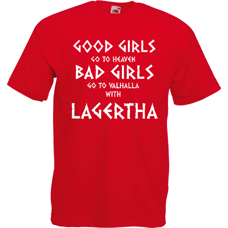 Koszulka Good Girls Go to Heaven, Bad Girls Go To Valhalla with Lagertha