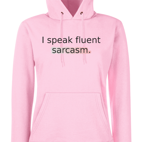 Damska bluza z kapturem i speak fluent sarcasm.