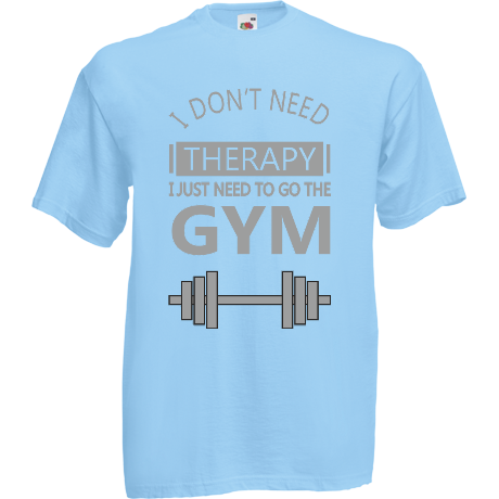 Koszulka z nadrukiem i don't need therapy, i just neet to go the gym