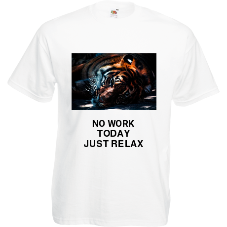 Koszulka TIGER NO WORK TODAY JUST RELAX
