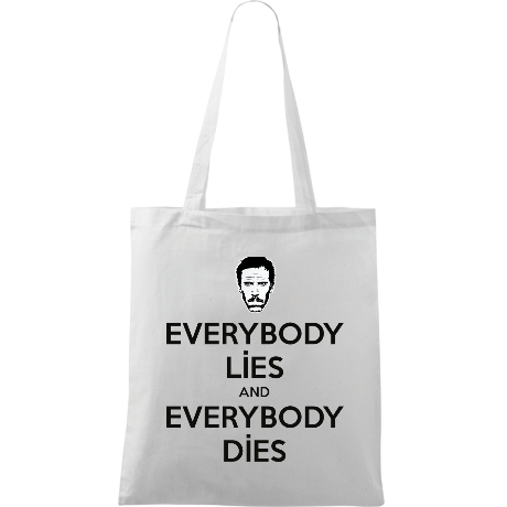 Torba z nadrukiem Everybody Lies and Everybody Dies