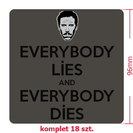Naklejki Everybody Lies and Everybody Dies