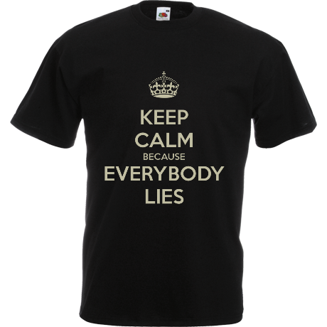 Koszulka Keep Calm because Everybody Lies