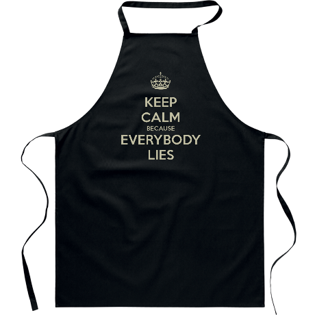 Fartuch Keep Calm because Everybody Lies