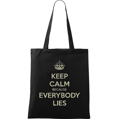 Torba z nadrukiem Keep Calm because Everybody Lies