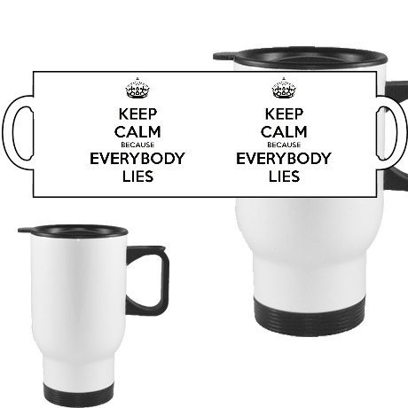 Kubek termiczny Keep Calm because Everybody Lies