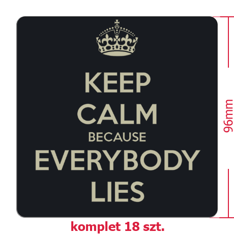 Naklejki Keep Calm because Everybody Lies