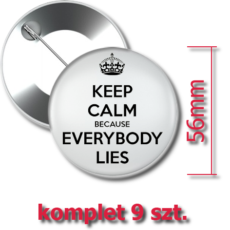 Przypinki Keep Calm because Everybody Lies