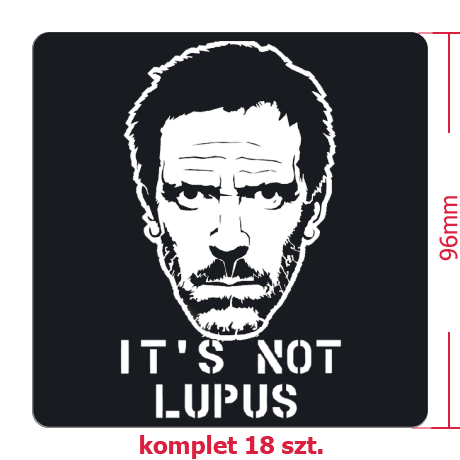 Naklejki It's Not Lupus