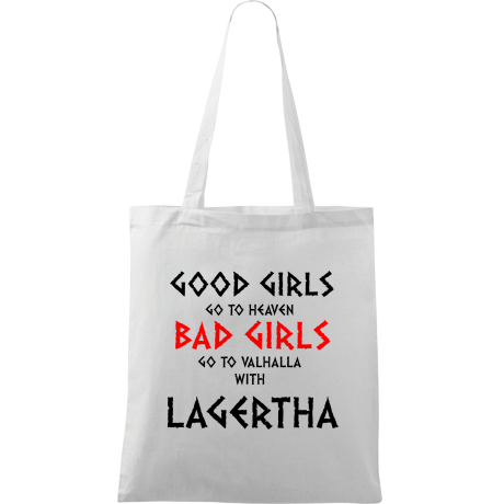Torba z nadrukiem Good Girls Go To Haven Bad Girls Go To Valhalla With Lagertha