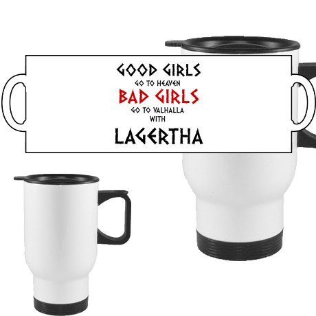 Kubek termiczny Good Girls Go To Haven Bad Girls Go To Valhalla With Lagertha
