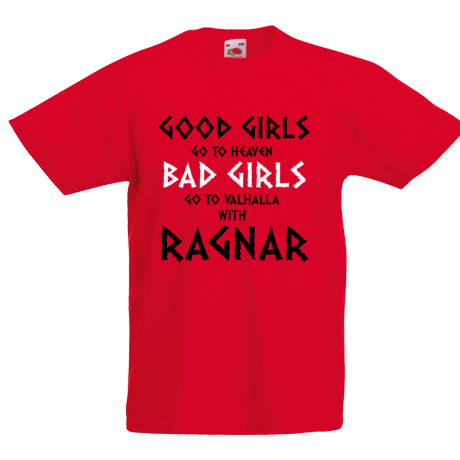 Koszulka dziecięca z nadrukiem Good Girls Go To Haven Bad Girls Go To Valhalla With Ragnar