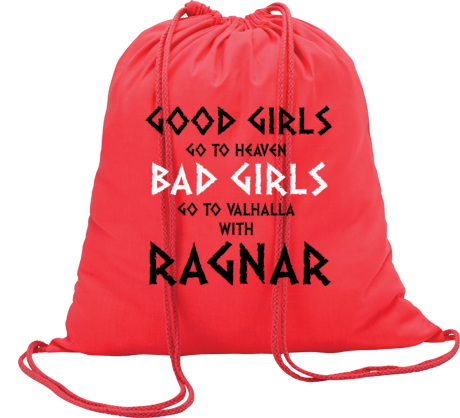 Worek z nadrukiem Good Girls Go To Haven Bad Girls Go To Valhalla With Ragnar
