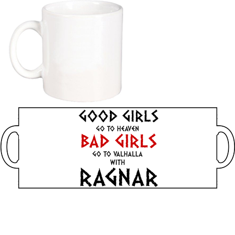 Kubek z nadrukiem Good Girls Go To Haven Bad Girls Go To Valhalla With Ragnar