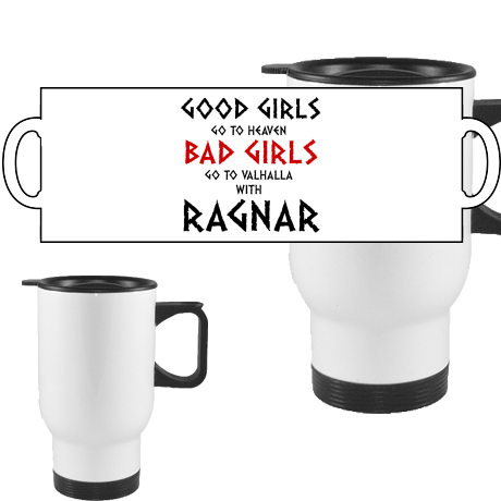 Kubek termiczny Good Girls Go To Haven Bad Girls Go To Valhalla With Ragnar
