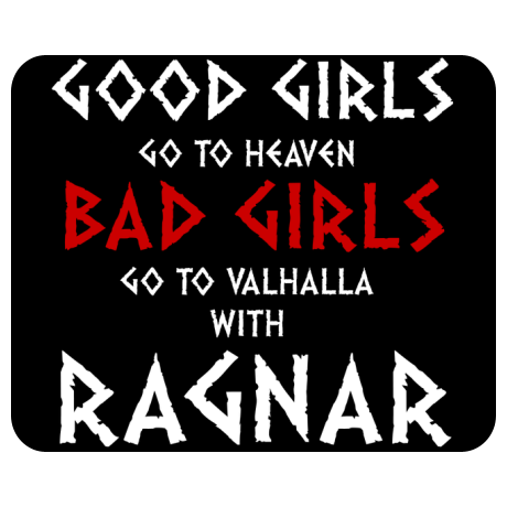 Podkładka pod mysz Good Girls Go To Haven Bad Girls Go To Valhalla With Ragnar