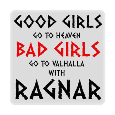 Foto magnes Good Girls Go To Haven Bad Girls Go To Valhalla With Ragnar