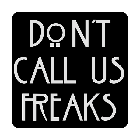 Foto magnes z nadrukiem Don't Call Us Freaks
