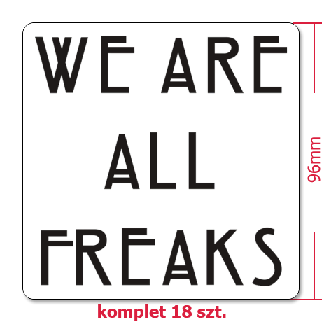 Naklejki We Are All Freaks