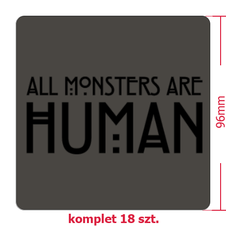 Naklejki z nadrukiem All Monsters Are Human