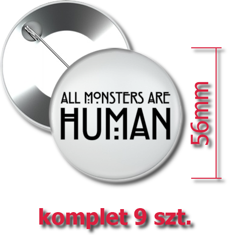 Przypinki z nadrukiem All Monsters Are Human