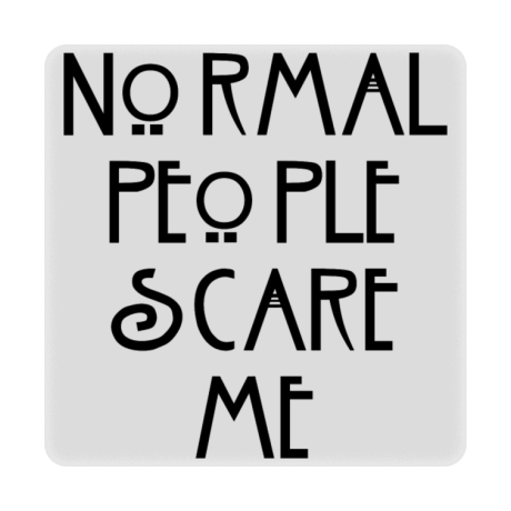 Foto magnes z nadrukiem Normal People Scare Me