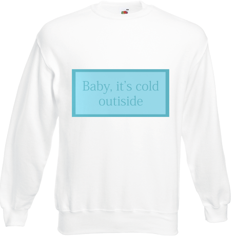 Bluza Baby, it's cold outside