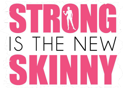 Nadruk Strong is the New Skinny