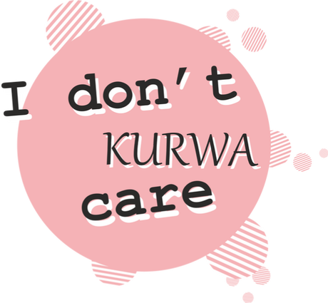 Nadruk I don't kurwa care